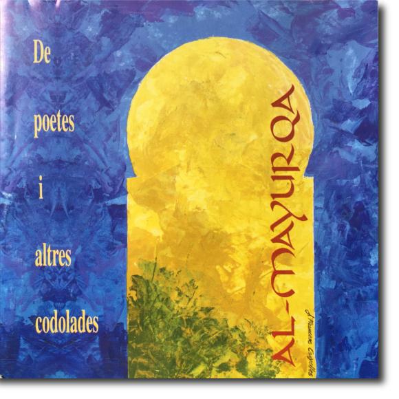 Al-Mayurqa, De poetes i altres codolades