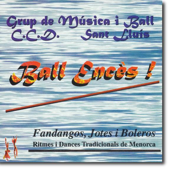 Grup de música i ball CCD Sant Lluís, Ball encès!