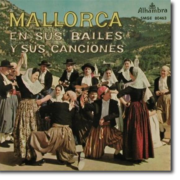 Grupo Coros y Danzas de Valldemossa, Mallorca en sus bailes y sus canciones