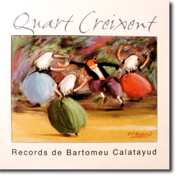 Quart Creixent, Records de Bartomeu Calatayud