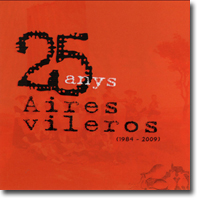 Aires Vileros, 25 anys (1984 - 2009)