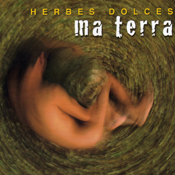 Herbes Dolces, Ma terra